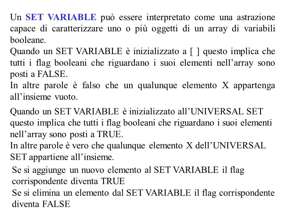 Un SET VARIABLE può essere interpretato come una astrazione capace di caratterizzare uno o più oggetti di un array di variabili booleane. Quando un SE