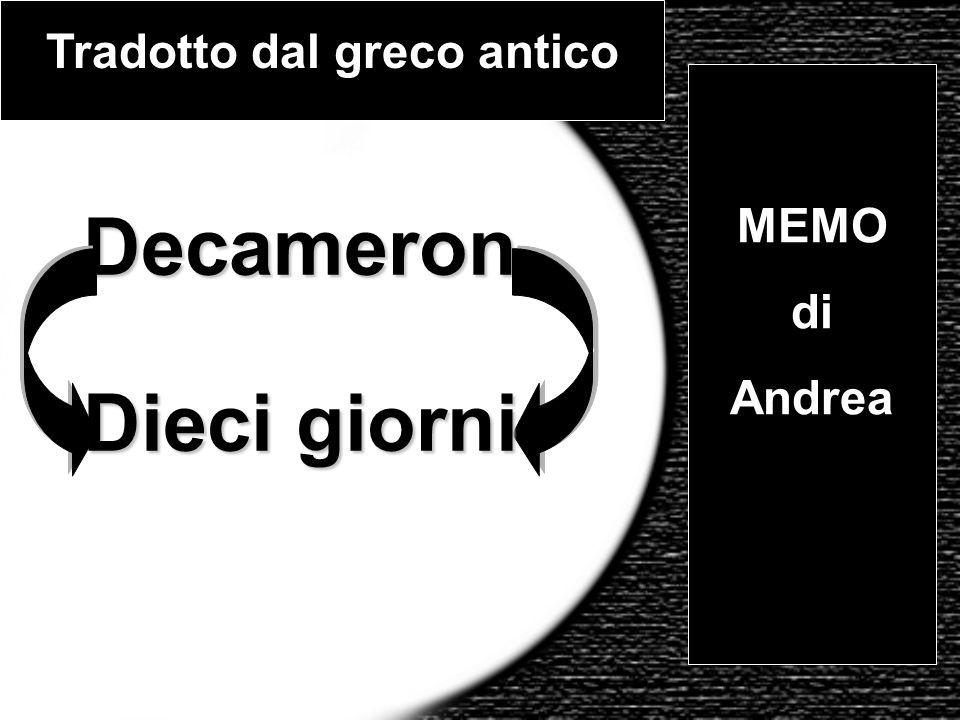 Decameron Dieci giorni Tradotto dal greco antico MEMO di Andrea