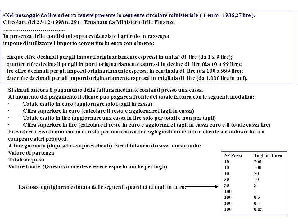 Nel passaggio da lire ad euro tenere presente la seguente circolare ministeriale ( 1 euro=1936,27 lire ). Circolare del 23/12/1998 n. 291 - Emanato da