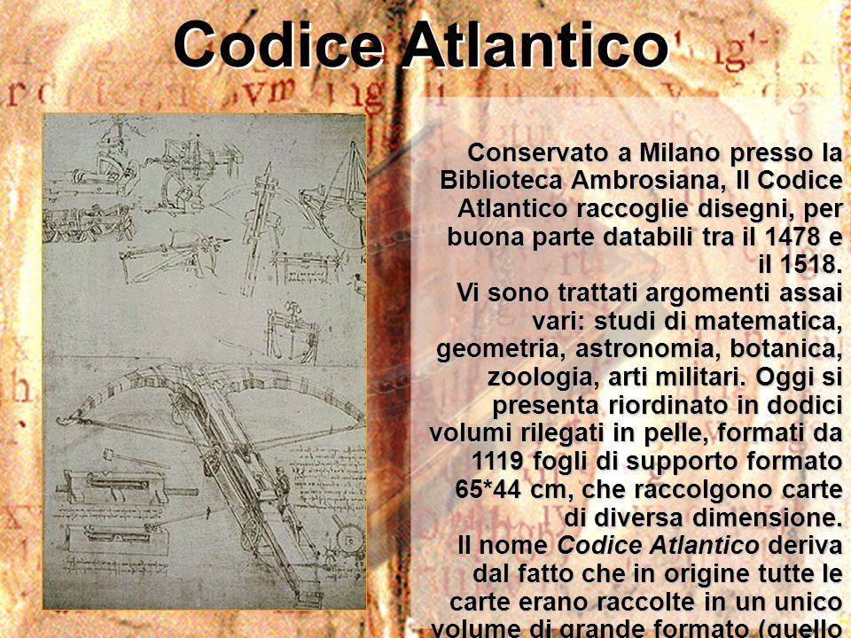 Codice Atlantico Conservato a Milano presso la Biblioteca Ambrosiana, Il Codice Atlantico raccoglie disegni, per buona parte databili tra il 1478 e il
