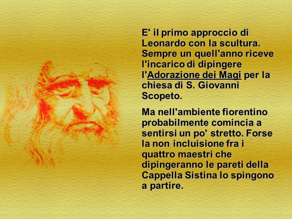 E' il primo approccio di Leonardo con la scultura. Sempre un quell'anno riceve l'incarico di dipingere l'Adorazione dei Magi per la chiesa di S. Giova