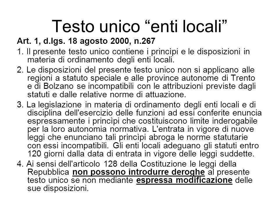 Testo unico enti locali Art. 1, d.lgs. 18 agosto 2000, n.267 1. Il presente testo unico contiene i princìpi e le disposizioni in materia di ordinament
