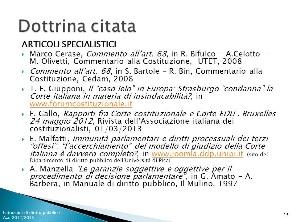 ARTICOLI SPECIALISTICI Marco Cerase, Commento allart. 68, in R. Bifulco - A.Celotto - M. Olivetti, Commentario alla Costituzione, UTET, 2008 Commento