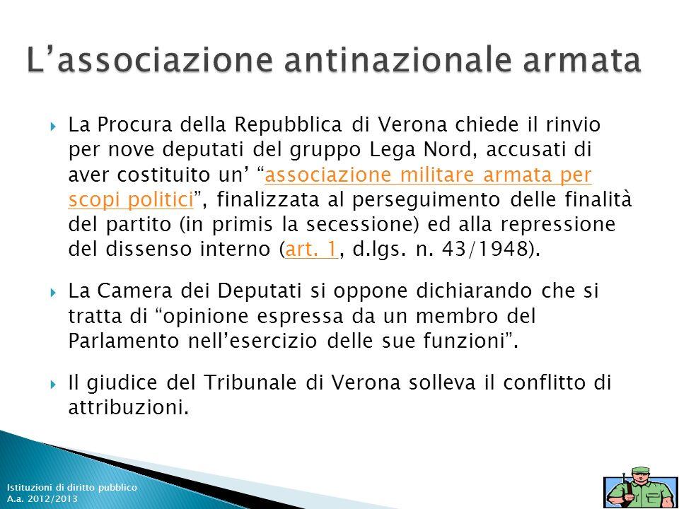 La Procura della Repubblica di Verona chiede il rinvio per nove deputati del gruppo Lega Nord, accusati di aver costituito un associazione militare ar