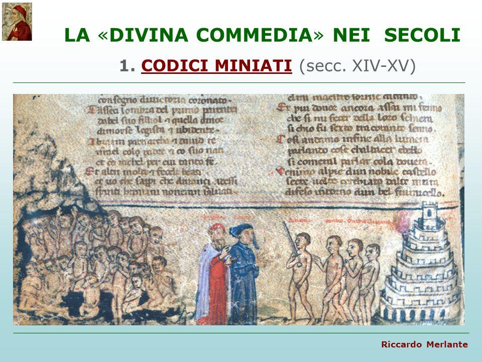 LA «DIVINA COMMEDIA» NEI SECOLI 1. CODICI MINIATI (secc. XIV-XV)CODICI MINIATI Riccardo Merlante