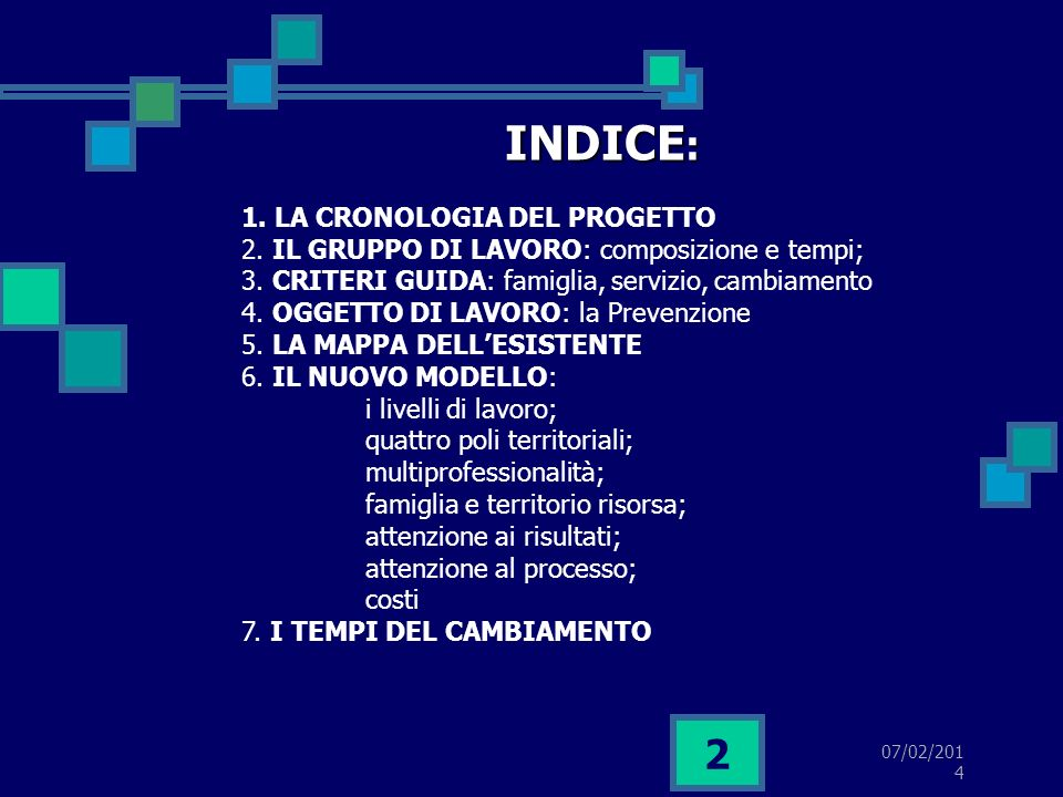 07/02/2014 2 1. LA CRONOLOGIA DEL PROGETTO 2. IL GRUPPO DI LAVORO: composizione e tempi; 3.