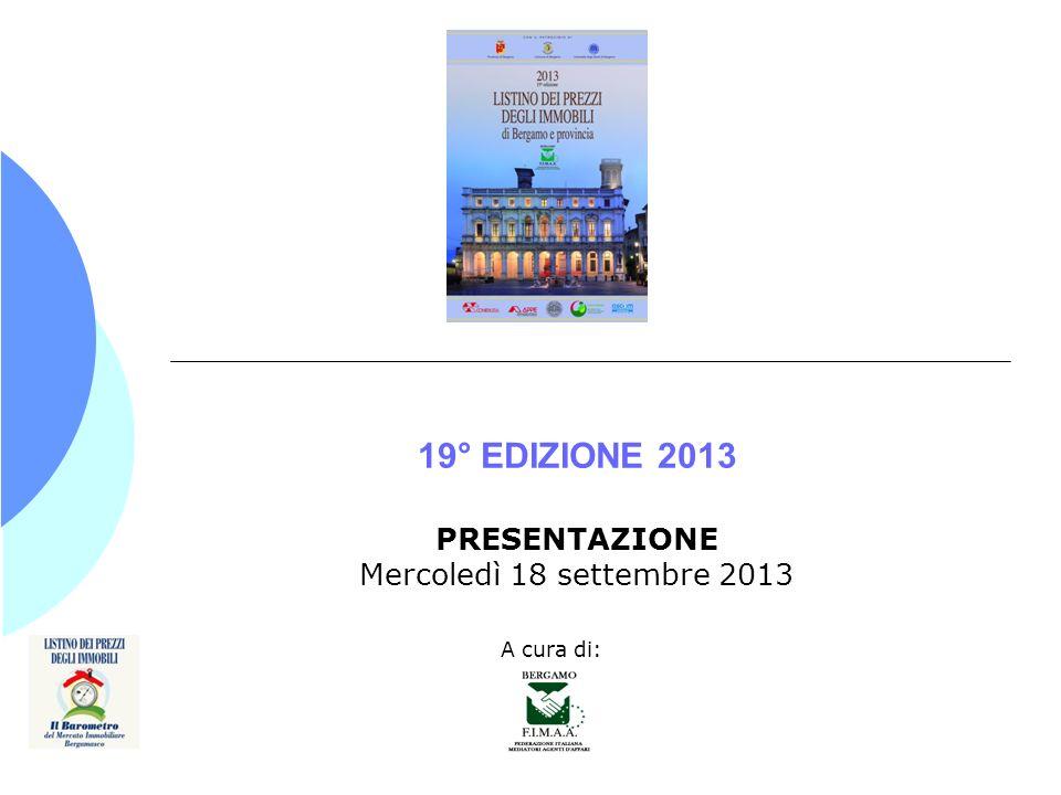 19° EDIZIONE 2013 PRESENTAZIONE Mercoledì 18 settembre 2013 A cura di: