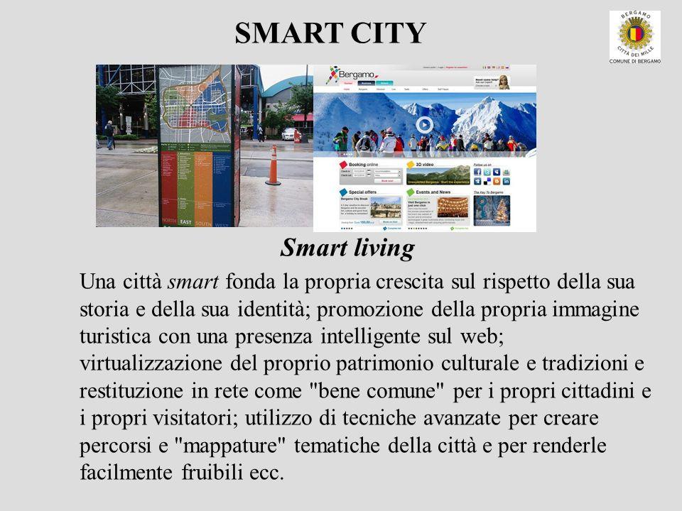 Una città smart fonda la propria crescita sul rispetto della sua storia e della sua identità; promozione della propria immagine turistica con una pres