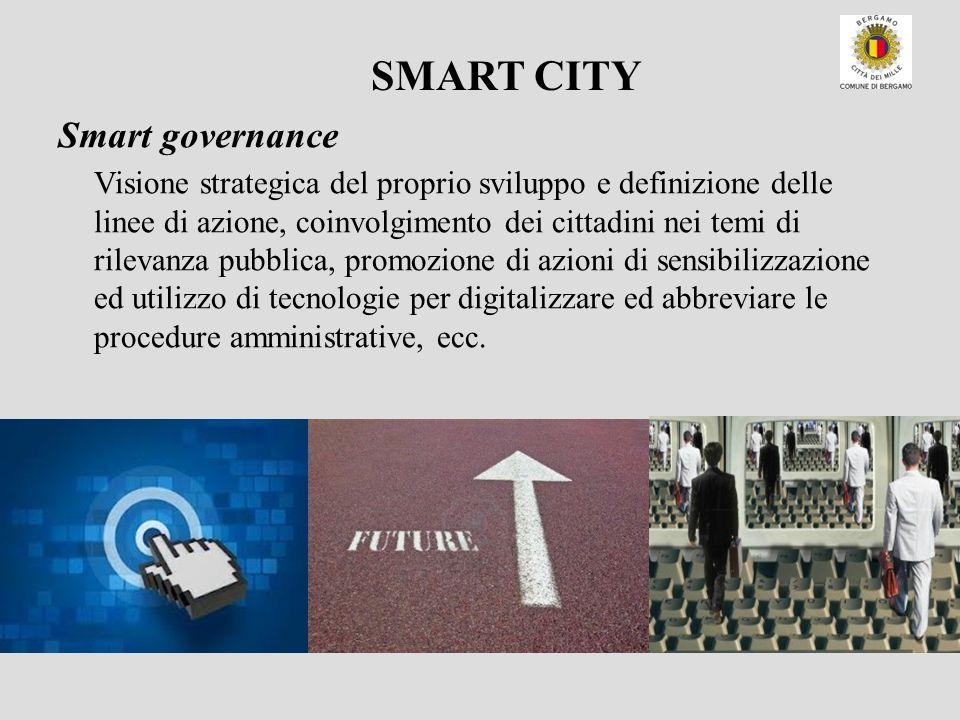 Visione strategica del proprio sviluppo e definizione delle linee di azione, coinvolgimento dei cittadini nei temi di rilevanza pubblica, promozione d