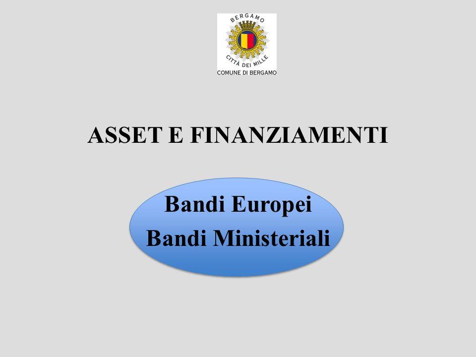 ASSET E FINANZIAMENTI Bandi Europei Bandi Ministeriali
