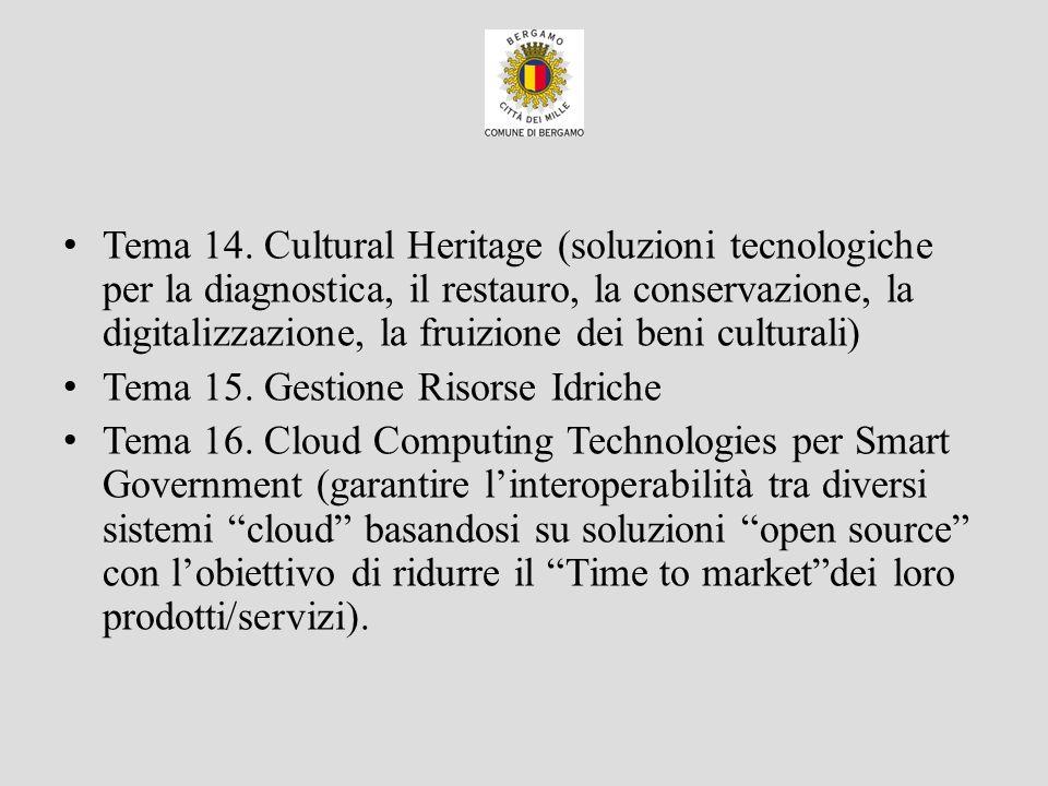 Tema 14. Cultural Heritage (soluzioni tecnologiche per la diagnostica, il restauro, la conservazione, la digitalizzazione, la fruizione dei beni cultu