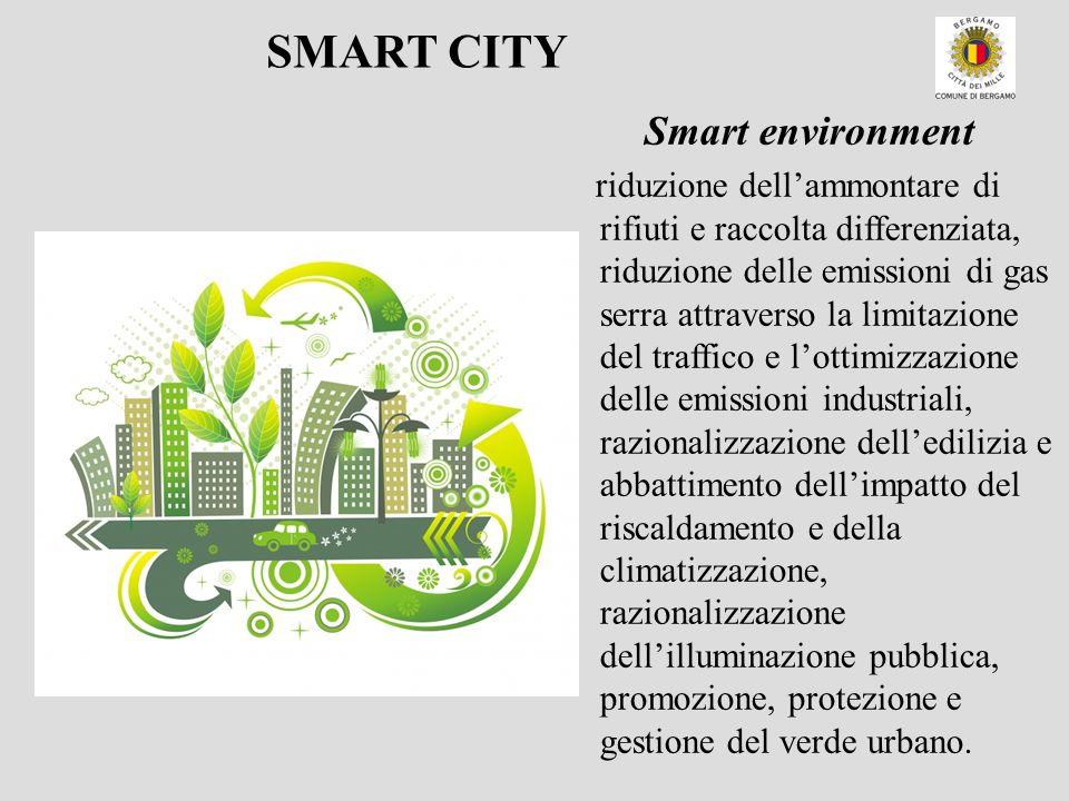 Smart environment riduzione dellammontare di rifiuti e raccolta differenziata, riduzione delle emissioni di gas serra attraverso la limitazione del tr