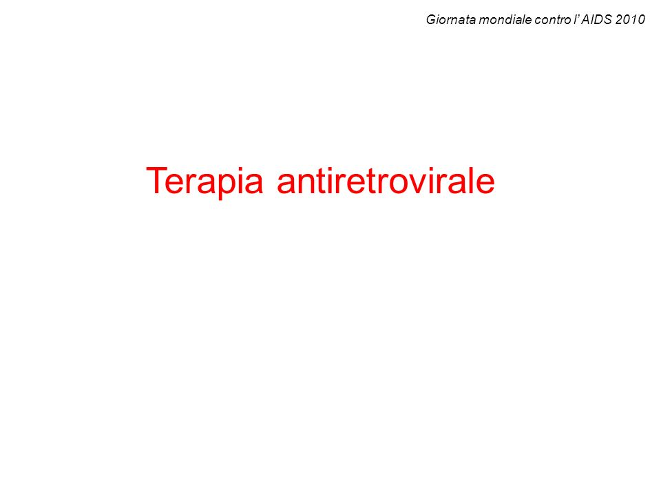 Terapia antiretrovirale Giornata mondiale contro l AIDS 2010