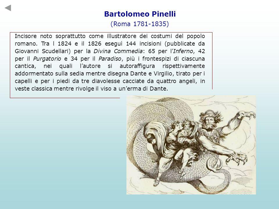 Bartolomeo Pinelli (Roma 1781-1835) Incisore noto soprattutto come illustratore dei costumi del popolo romano. Tra l 1824 e il 1826 eseguì 144 incisio