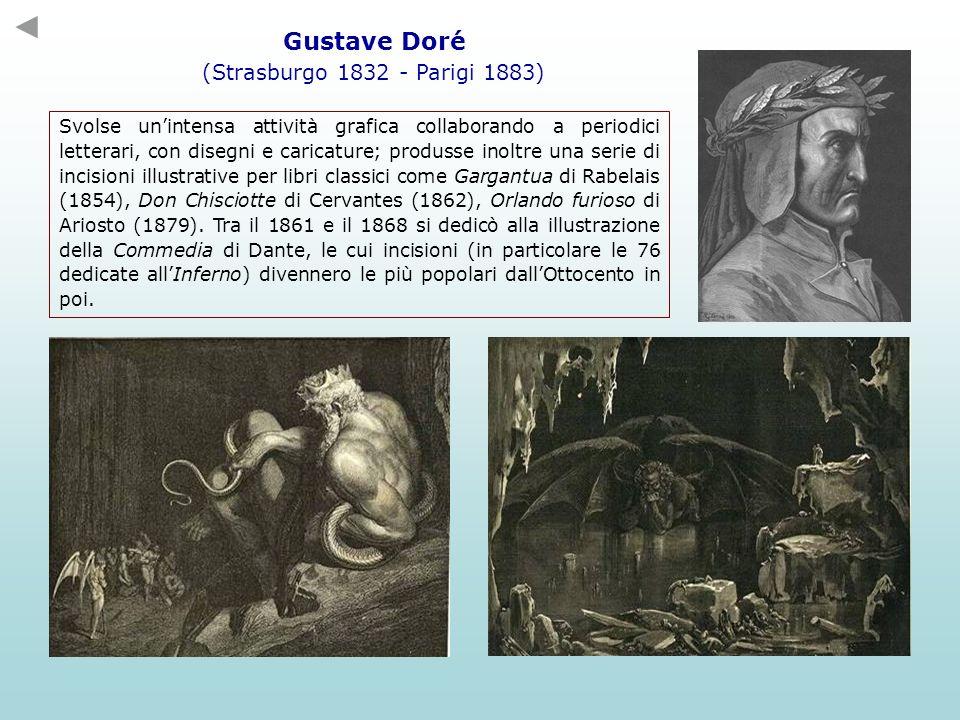 Gustave Doré (Strasburgo 1832 - Parigi 1883) Svolse unintensa attività grafica collaborando a periodici letterari, con disegni e caricature; produsse