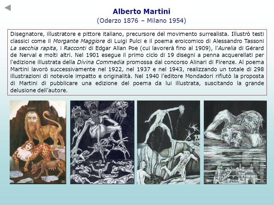 Alberto Martini (Oderzo 1876 – Milano 1954) Disegnatore, illustratore e pittore italiano, precursore del movimento surrealista. Illustrò testi classic