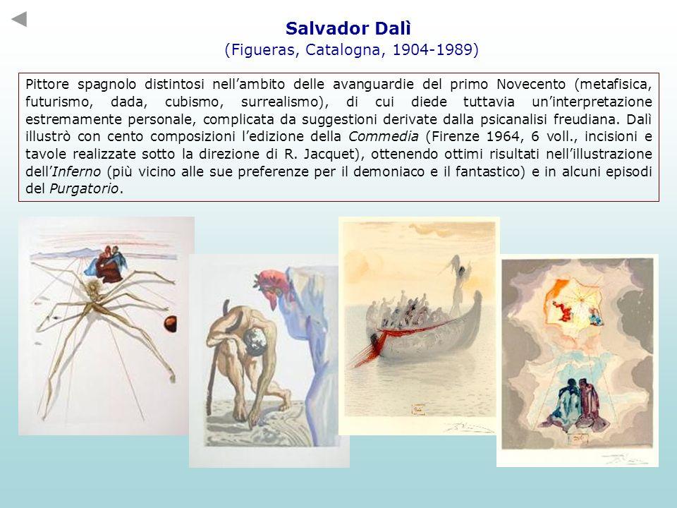Salvador Dalì (Figueras, Catalogna, 1904-1989) Pittore spagnolo distintosi nellambito delle avanguardie del primo Novecento (metafisica, futurismo, da