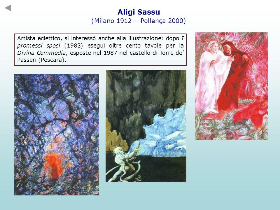 Aligi Sassu (Milano 1912 – Pollença 2000) Artista eclettico, si interessò anche alla illustrazione: dopo I promessi sposi (1983) eseguì oltre cento ta