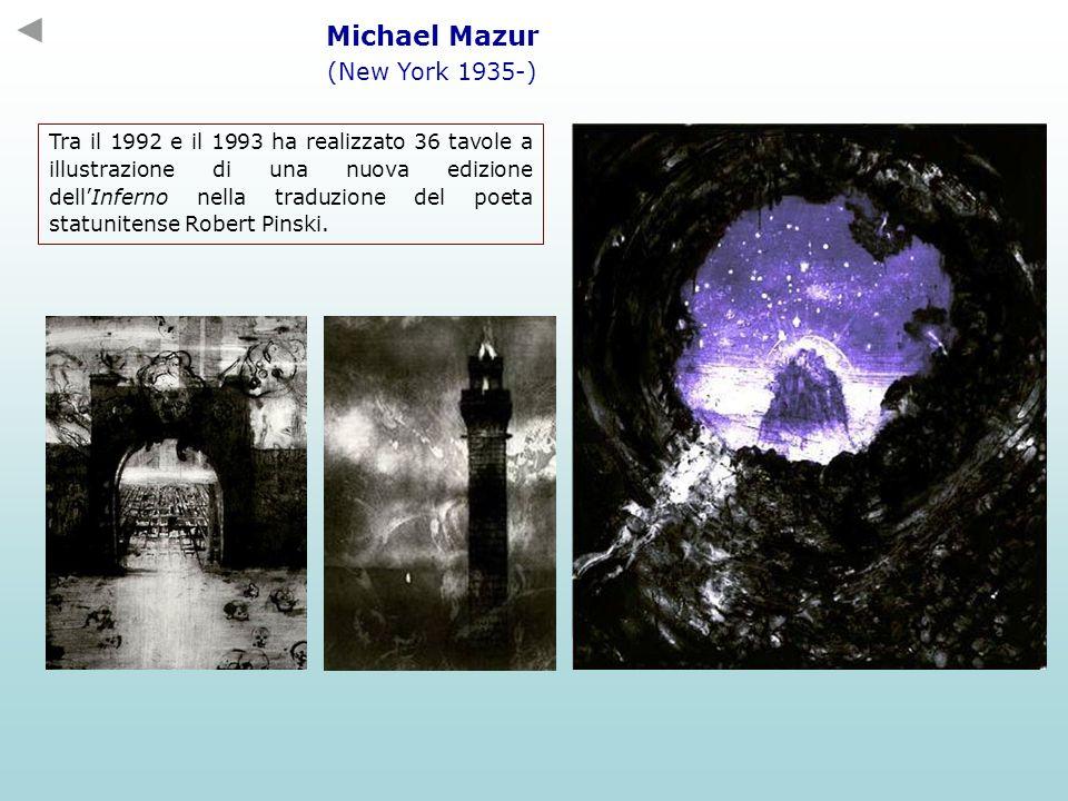 Michael Mazur (New York 1935-) Tra il 1992 e il 1993 ha realizzato 36 tavole a illustrazione di una nuova edizione dellInferno nella traduzione del po