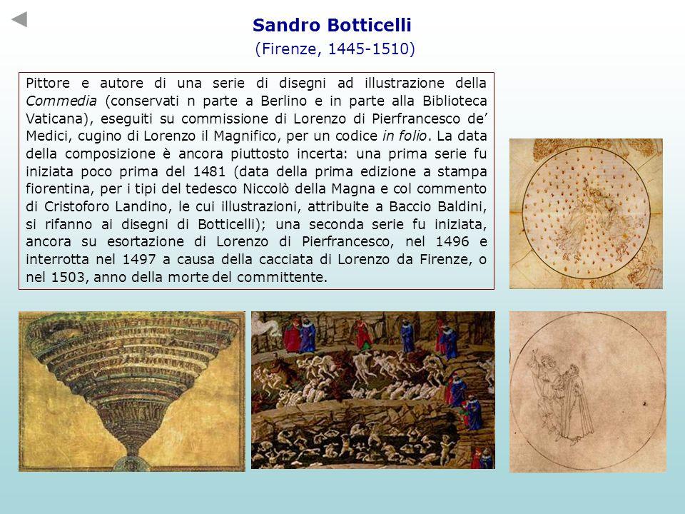 Sandro Botticelli (Firenze, 1445-1510) Pittore e autore di una serie di disegni ad illustrazione della Commedia (conservati n parte a Berlino e in par