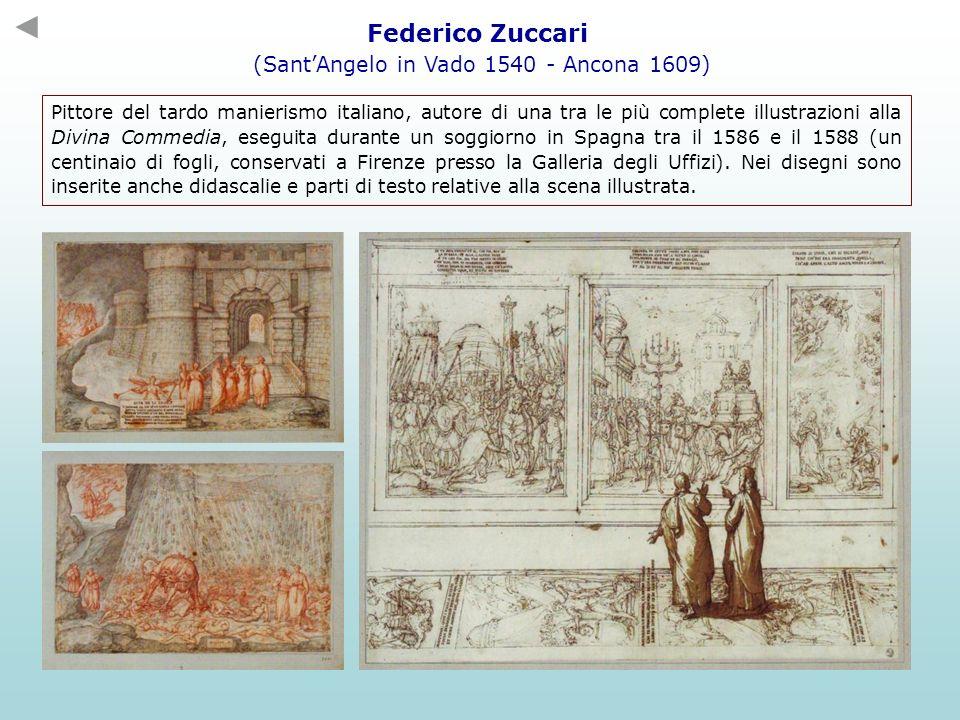 Federico Zuccari (SantAngelo in Vado 1540 - Ancona 1609) Pittore del tardo manierismo italiano, autore di una tra le più complete illustrazioni alla D