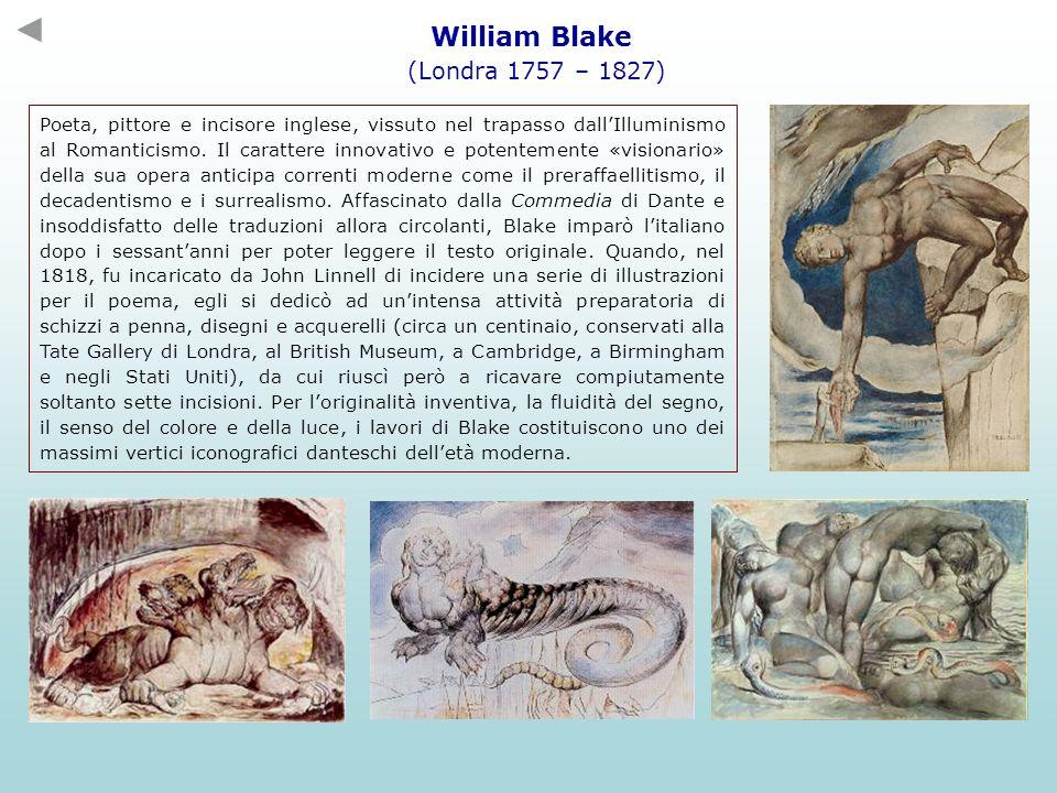 William Blake (Londra 1757 – 1827) Poeta, pittore e incisore inglese, vissuto nel trapasso dallIlluminismo al Romanticismo. Il carattere innovativo e