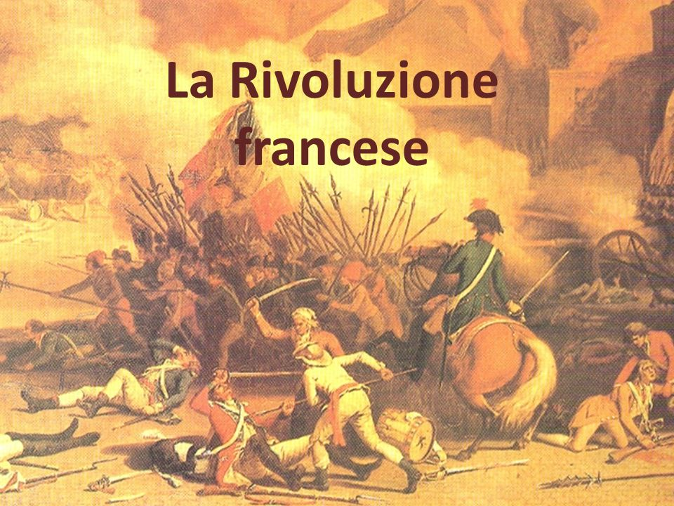 La Rivoluzione francese La Rivoluzione francese