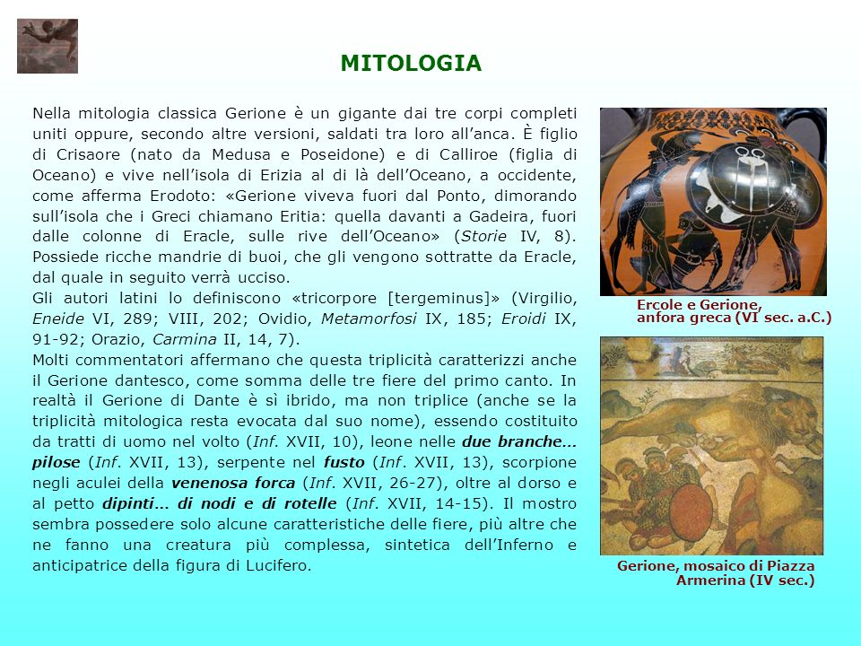 Nella mitologia classica Gerione è un gigante dai tre corpi completi uniti oppure, secondo altre versioni, saldati tra loro allanca.