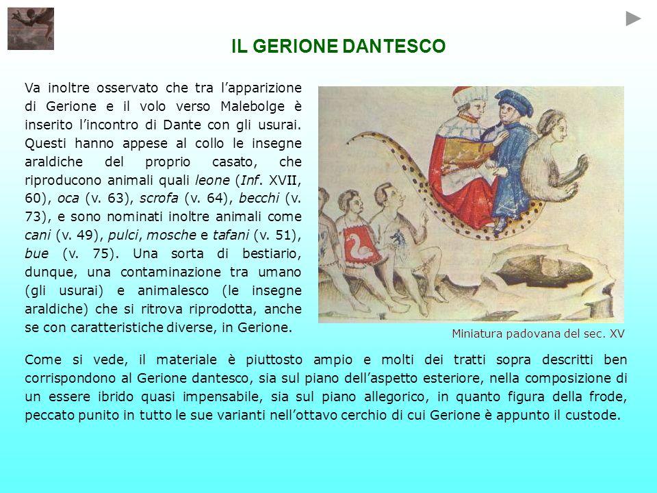 Va inoltre osservato che tra lapparizione di Gerione e il volo verso Malebolge è inserito lincontro di Dante con gli usurai. Questi hanno appese al co