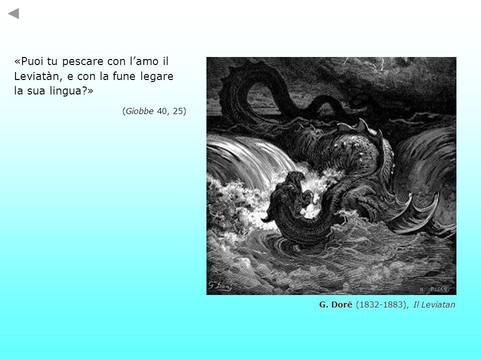 «Puoi tu pescare con lamo il Leviatàn, e con la fune legare la sua lingua?» (Giobbe 40, 25) G. Doré (1832-1883), Il Leviatan