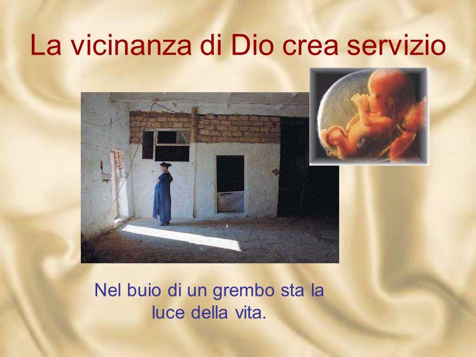 La vicinanza di Dio crea servizio Non troverai il Signore negli abbagli delle visioni, nello splendore del tempio, ma nella vita, che è unanfora di om