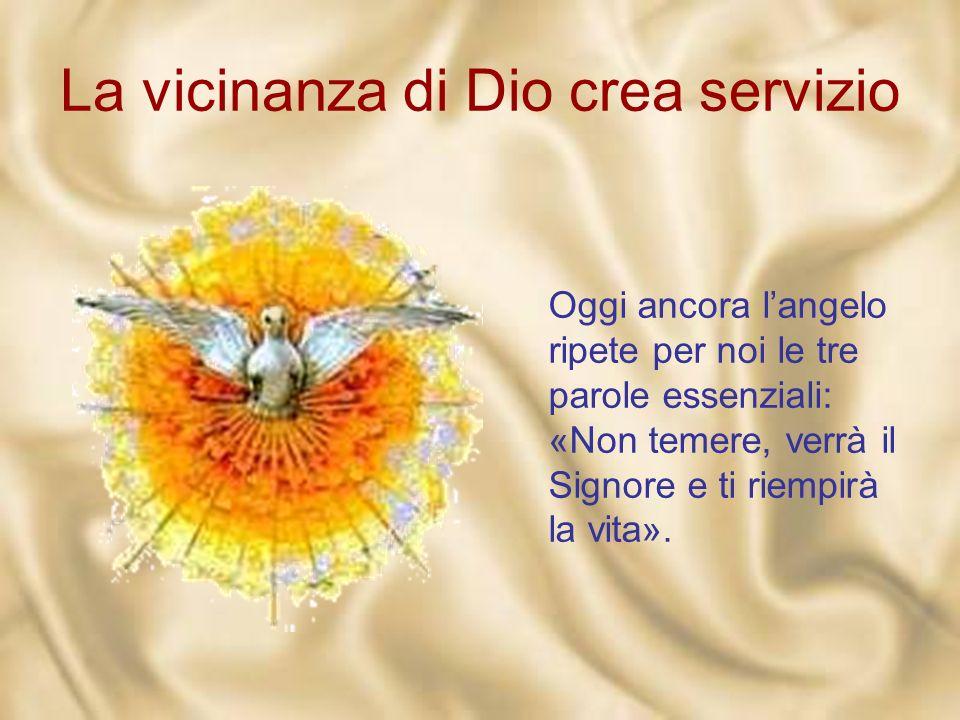 La vicinanza di Dio crea servizio La vicinanza di Dio crea servizio. In tutta la Bibbia, in tutta la storia. Inscindibilmente, servizio a Dio e alluom