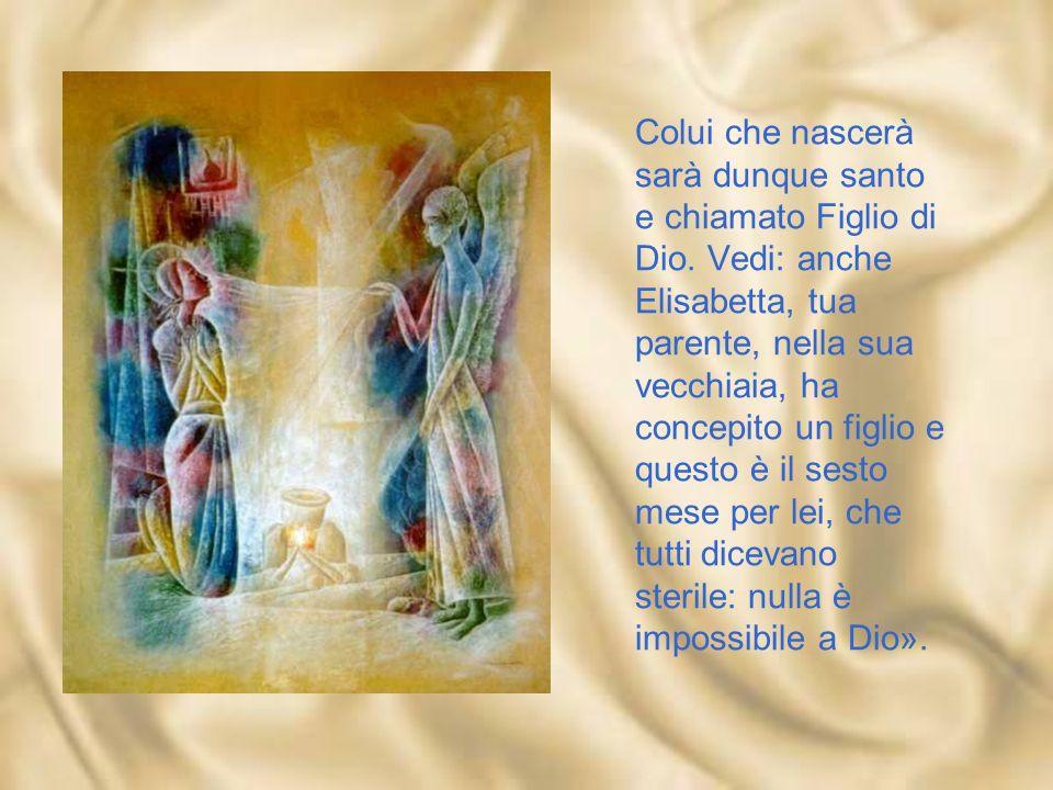 Le rispose l'angelo: «Lo Spirito Santo scenderà su di te, su te stenderà la sua ombra la potenza dell'Altissimo.