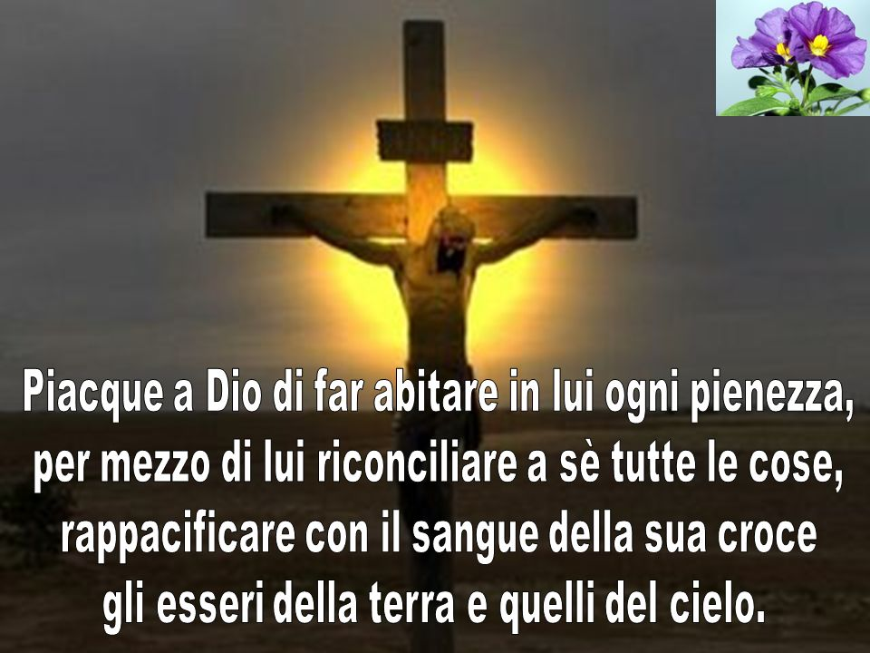 Egli è il capo del corpo che è la chiesa ; è il principio di tutto, il primogenito di coloro che risuscitano dai morti, per ottenere il primato su tutte le cose.