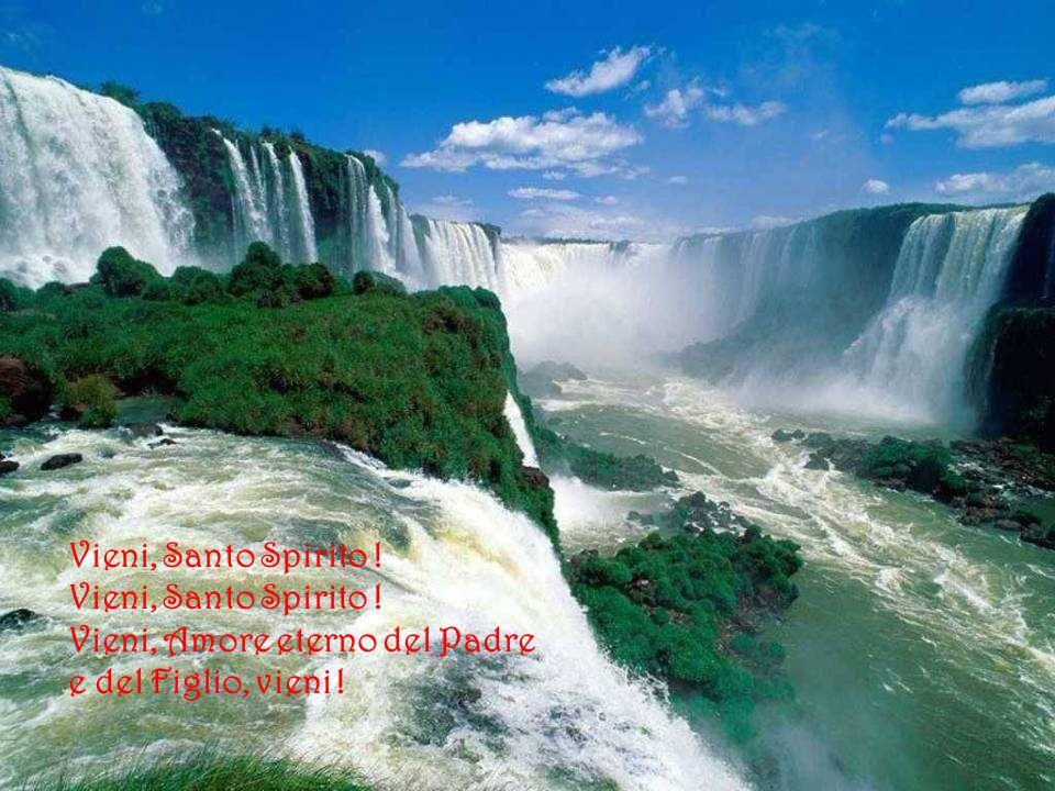 Vieni, Santo Spirito ! Vieni, Amore eterno del Padre e del Figlio, vieni !