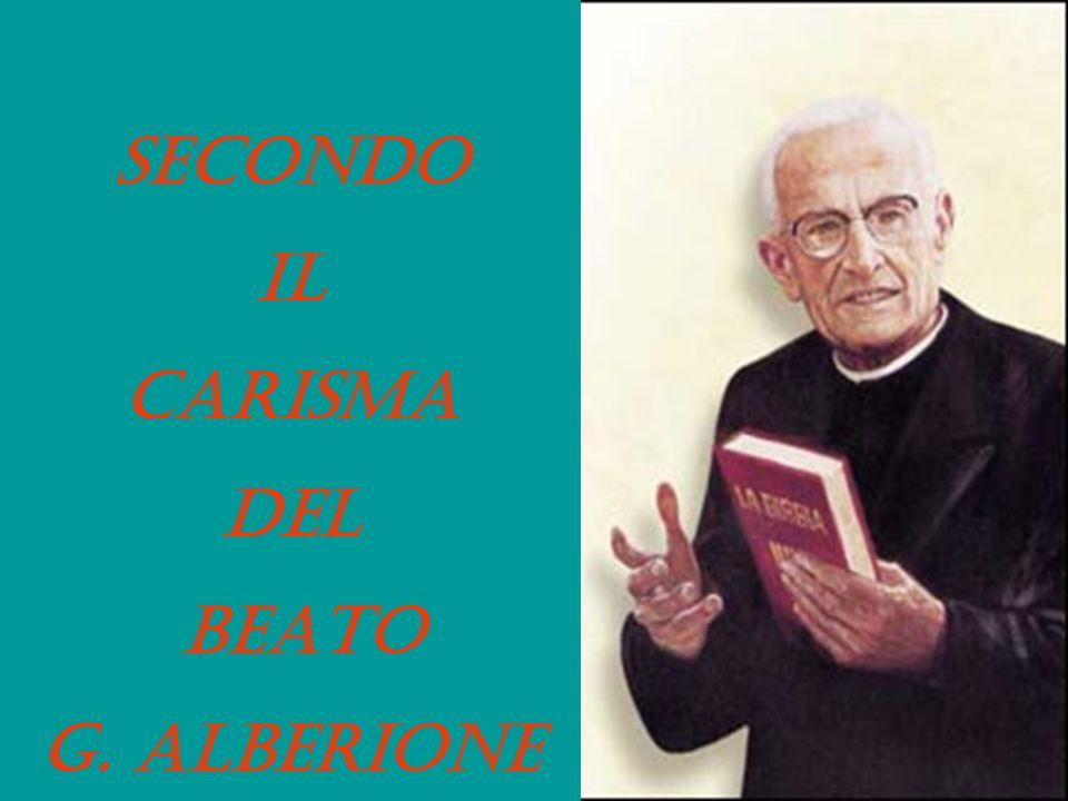 SECONDO IL CARISMA DEL BEATO G. ALBERIONE