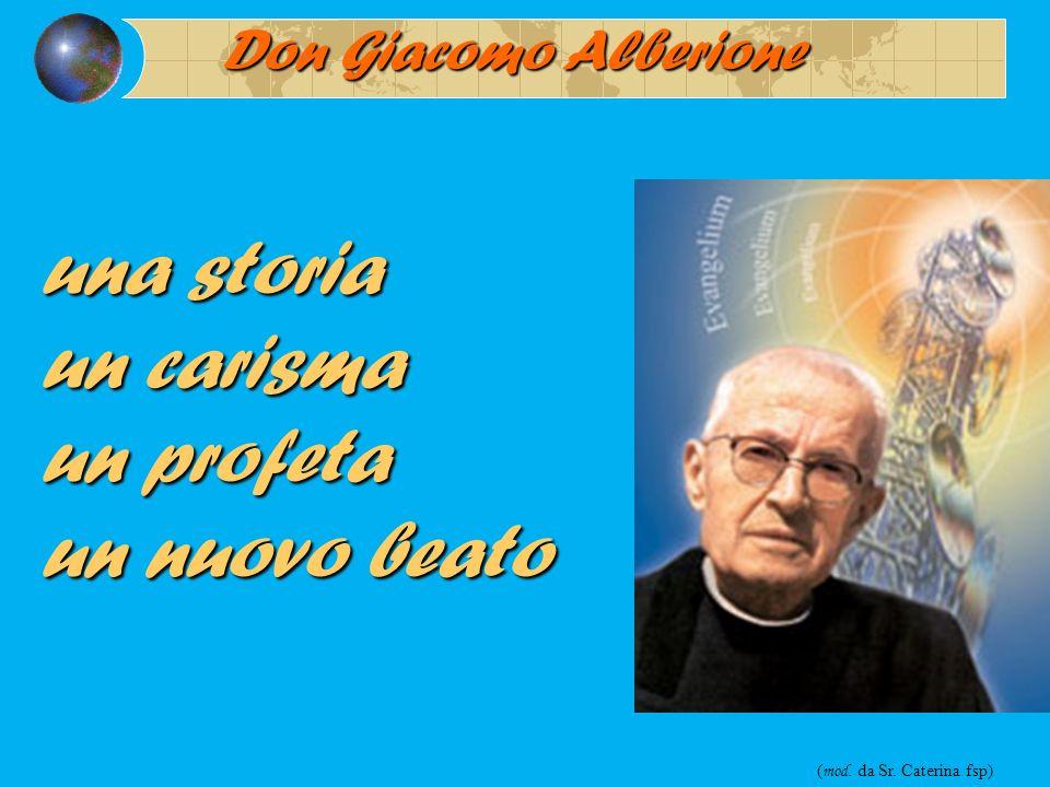 una storia un carisma un profeta un nuovo beato Don Giacomo Alberione ( mod. da Sr. Caterina fsp)