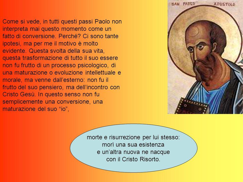 Come si vede, in tutti questi passi Paolo non interpreta mai questo momento come un fatto di conversione.