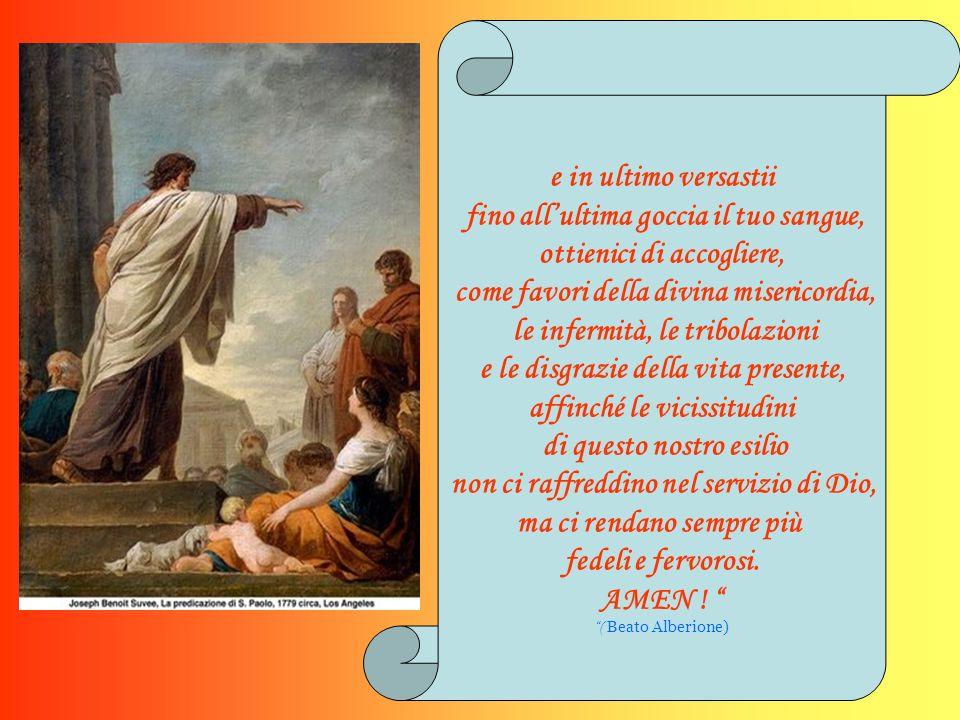 Preghiera a San Paolo per ottenere la PAZIENZA O glorioso San Paolo, che da persecutore del nome cristiano, divenisti un Apostolo ardentissimo per zel
