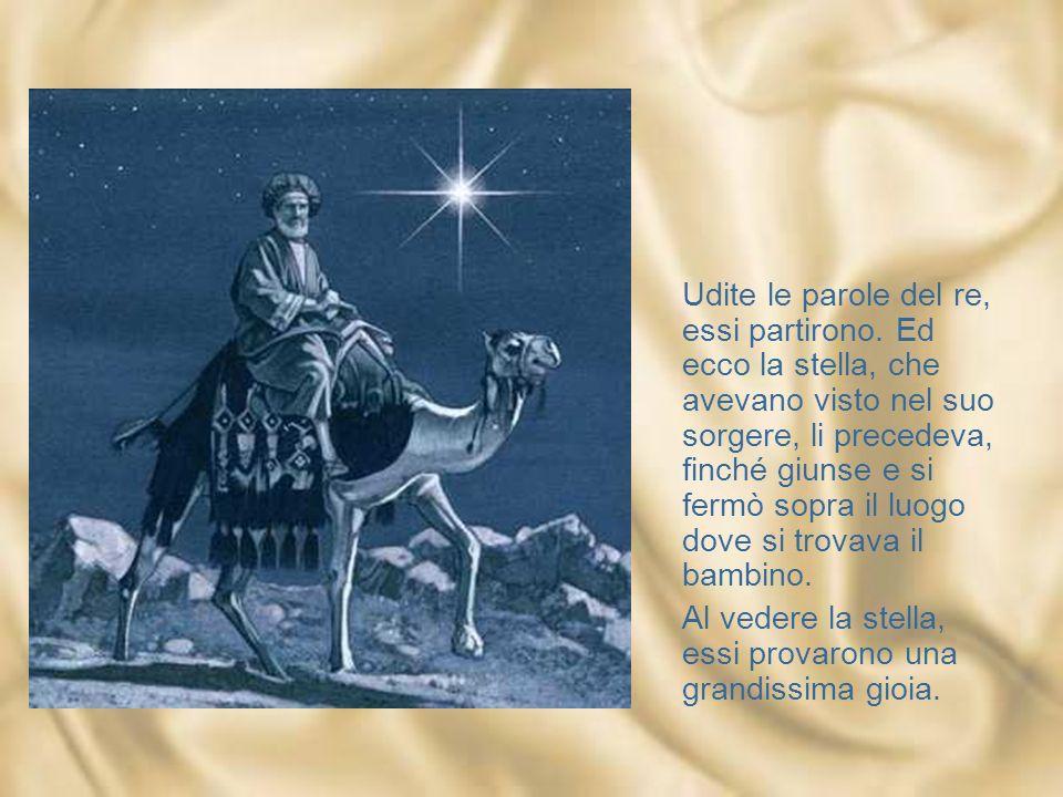 Allora Erode, chiamati segretamente i Magi, si fece dire con esattezza da loro il tempo in cui era apparsa la stella e li inviò a Betlemme esortandoli
