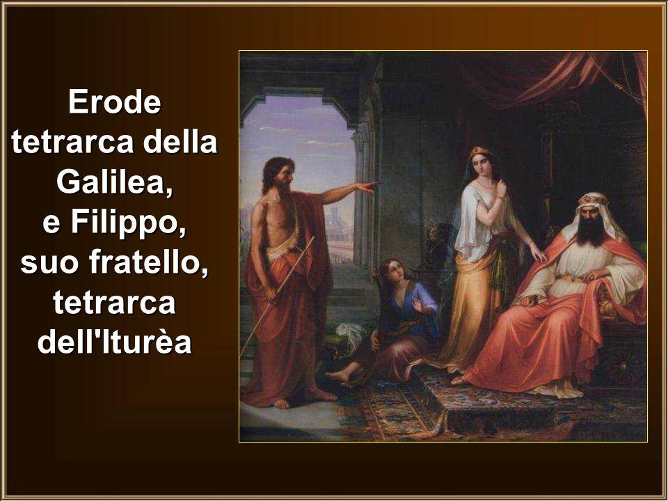 Nell'anno decimoquinto dell'impero di Tiberio Cesare, mentre Ponzio Pilato era governatore della Giudea,