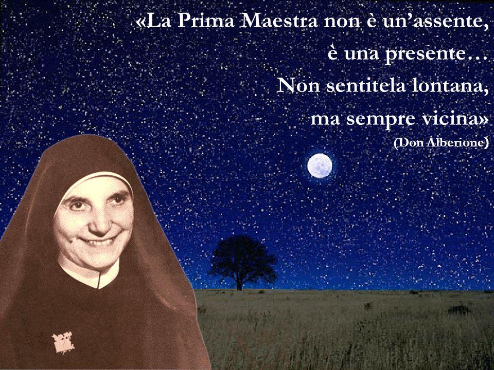 «La Prima Maestra non è unassente, è una presente… Non sentitela lontana, ma sempre vicina» (Don Alberione )