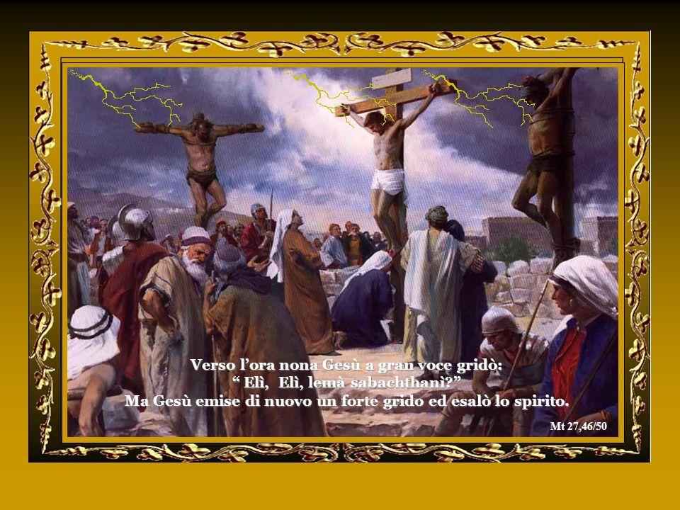 Già i carnefici hanno inchiodato le tue mani e i tuoi piedi alla Croce, e voltando questa per ribattere i chiodi, costringono il tuo Volto adorabile a