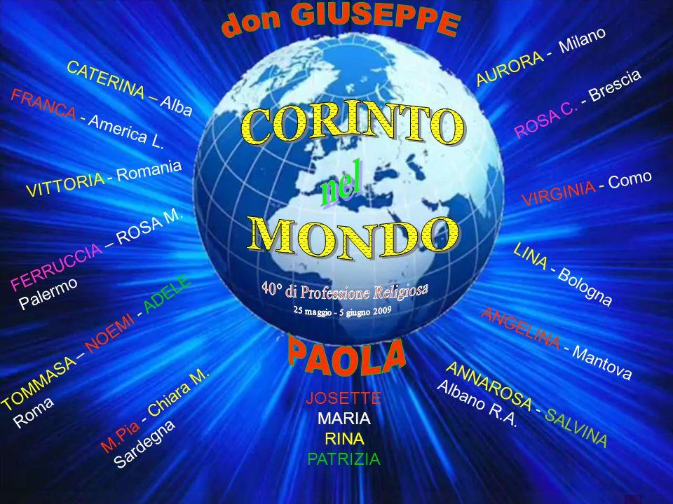 CATERINA – Alba AURORA - Milano VIRGINIA - Como TOMMASA – NOEMI - ADELE Roma FERRUCCIA – ROSA M.
