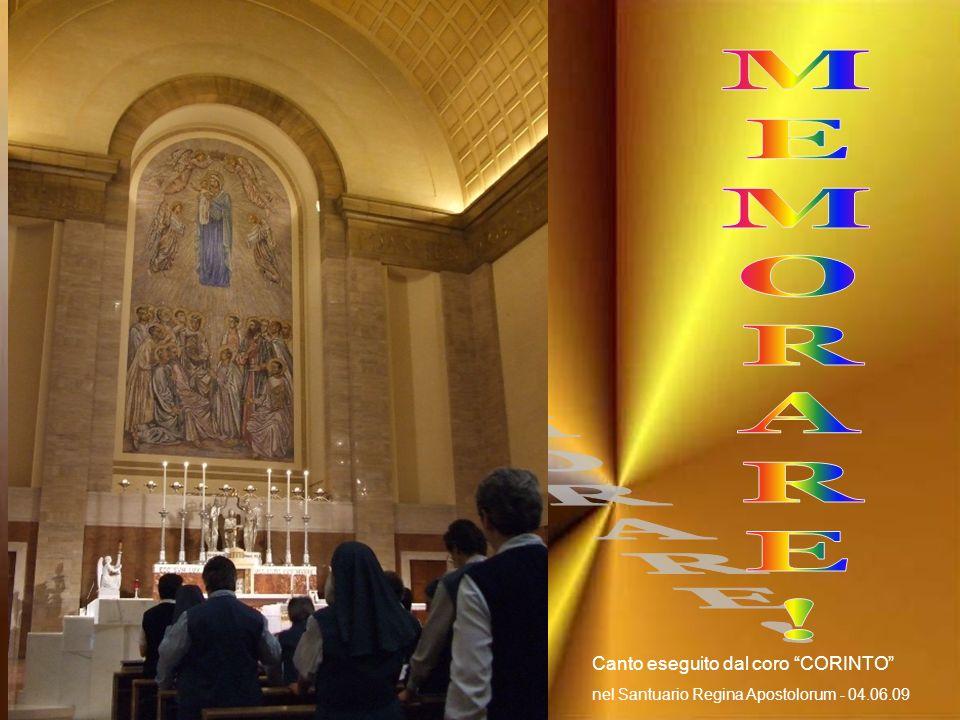 Canto eseguito dal coro CORINTO nel Santuario Regina Apostolorum - 04.06.09