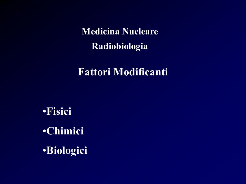 Medicina Nucleare Radiobiologia Fattori Modificanti Fisici Chimici Biologici