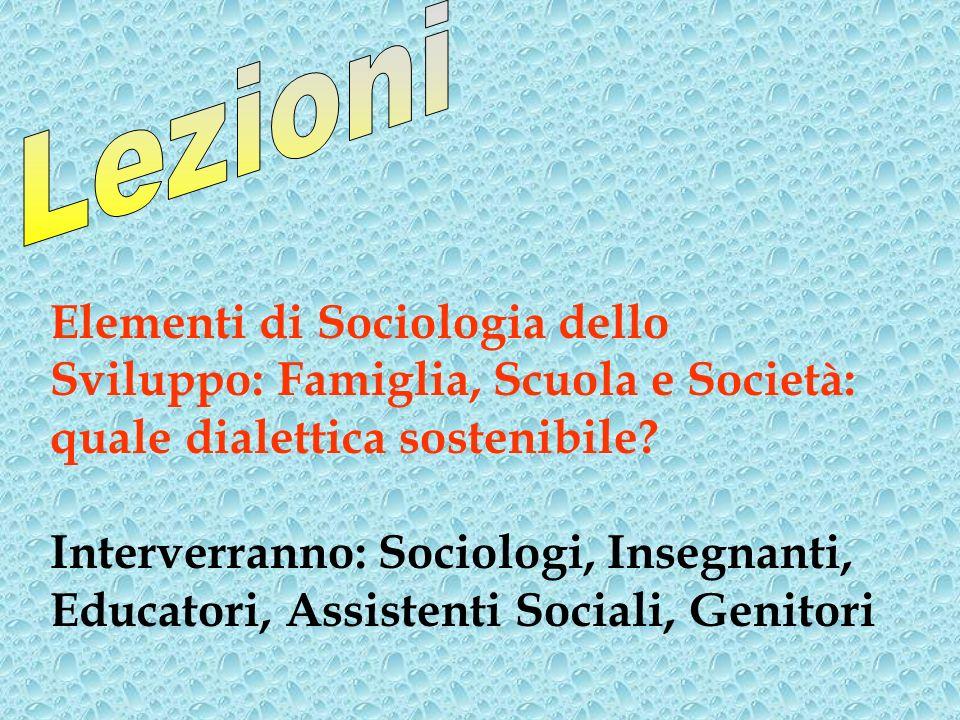 Elementi di Sociologia dello Sviluppo: Famiglia, Scuola e Società: quale dialettica sostenibile.