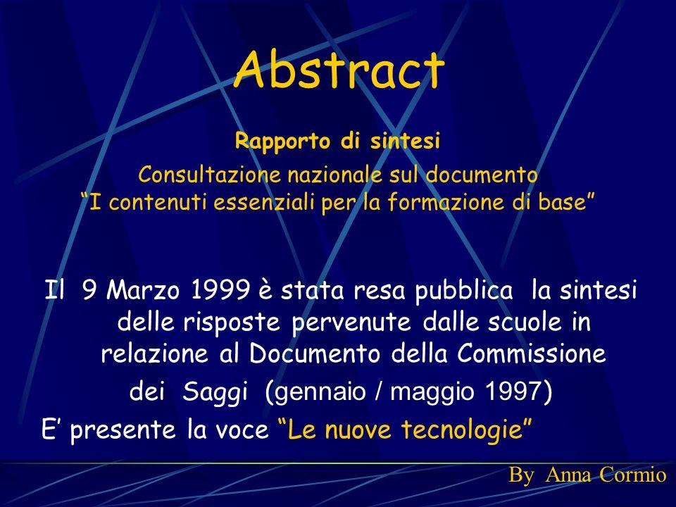 Abstract Rapporto di sintesi Consultazione nazionale sul documento I contenuti essenziali per la formazione di base Il 9 Marzo 1999 è stata resa pubbl
