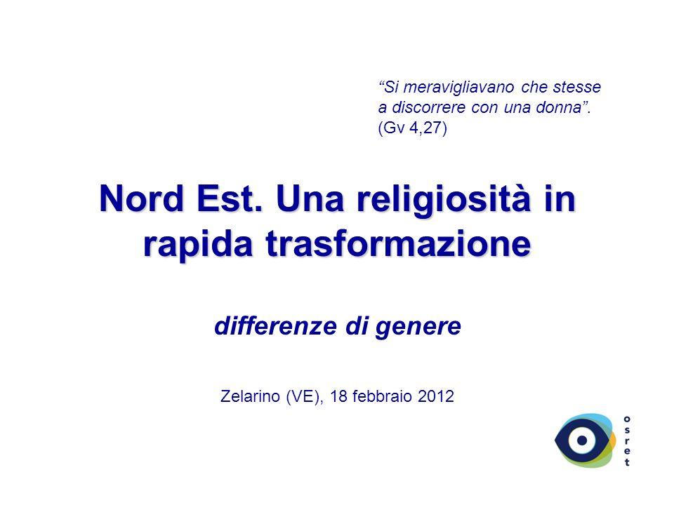 Nord Est.Una religiosità in rapida trasformazione Nord Est.