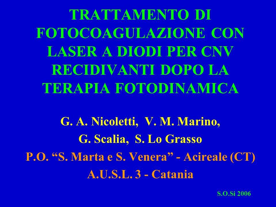 TRATTAMENTO DI FOTOCOAGULAZIONE CON LASER A DIODI PER CNV RECIDIVANTI DOPO LA TERAPIA FOTODINAMICA G.